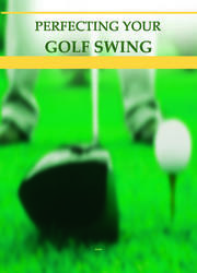Perfecting Your Golf Swing